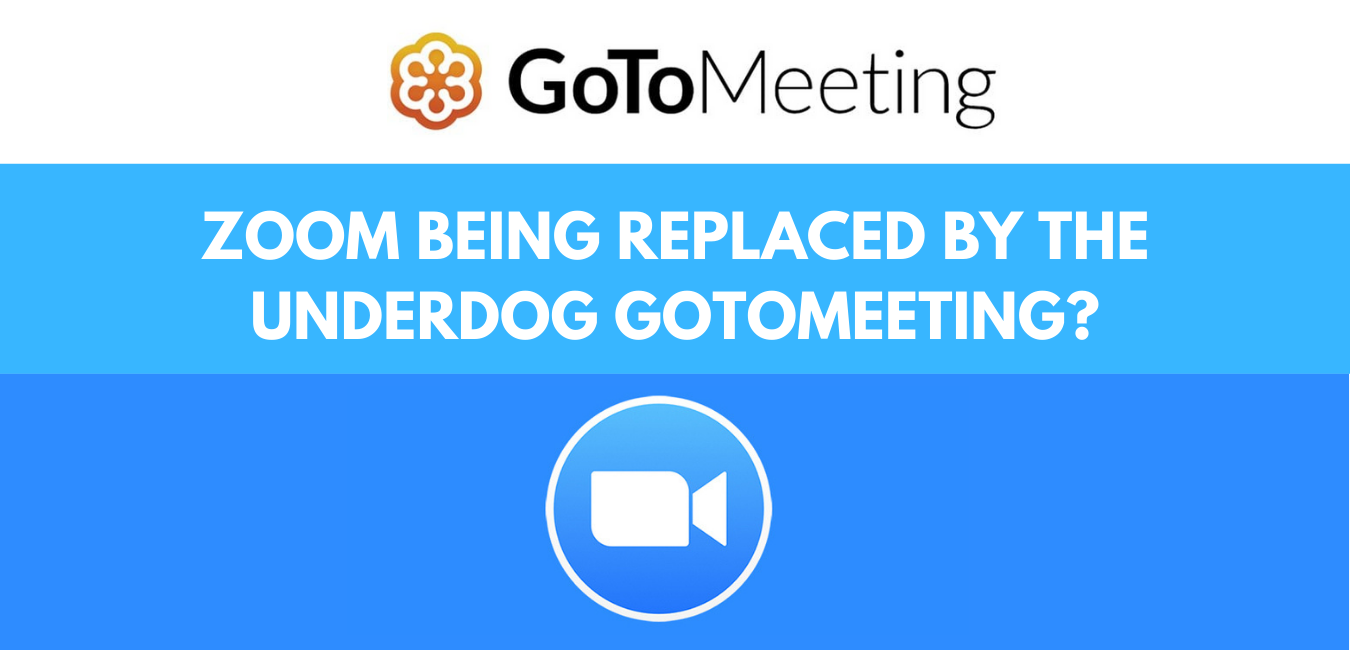 Zoom Being Replaced By The Underdog GoToMeeting?
