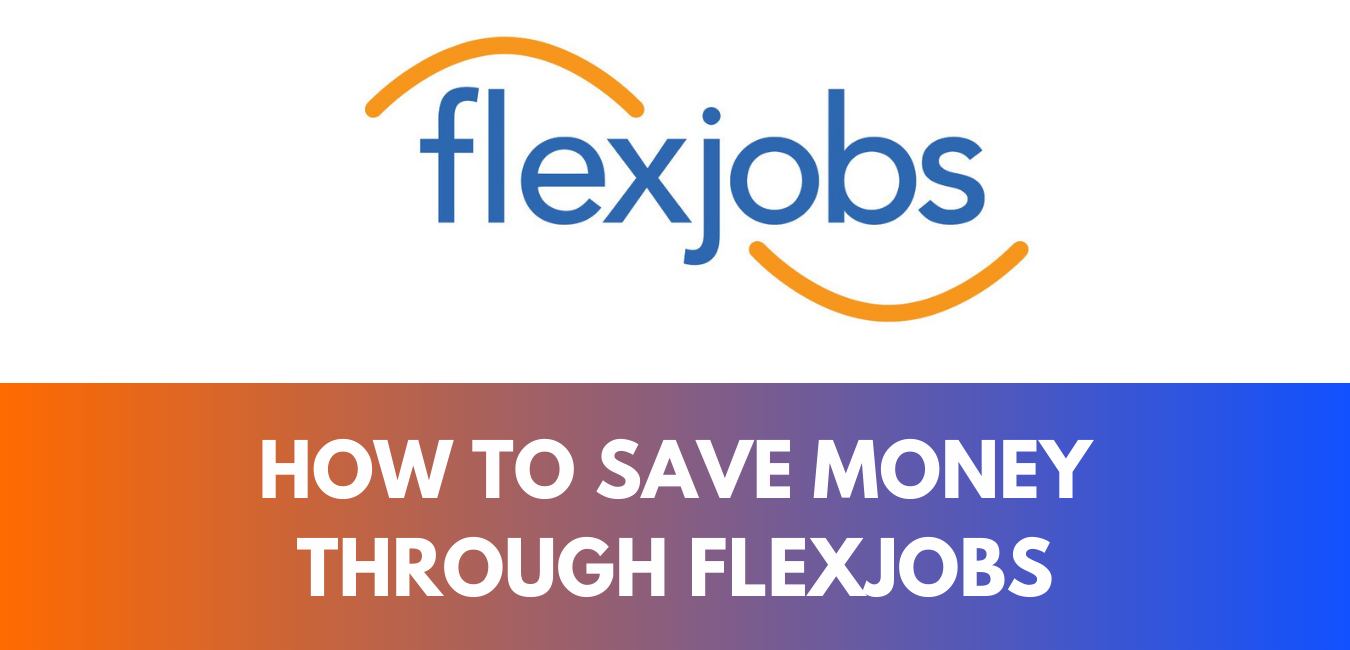 How to Save Money Through FlexJobs