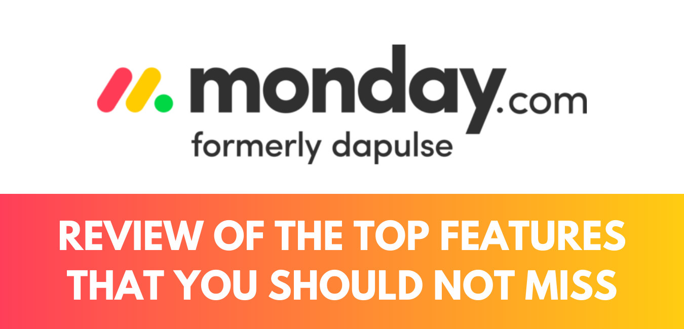 monday review Review Of The Top Features That You Should Not Miss