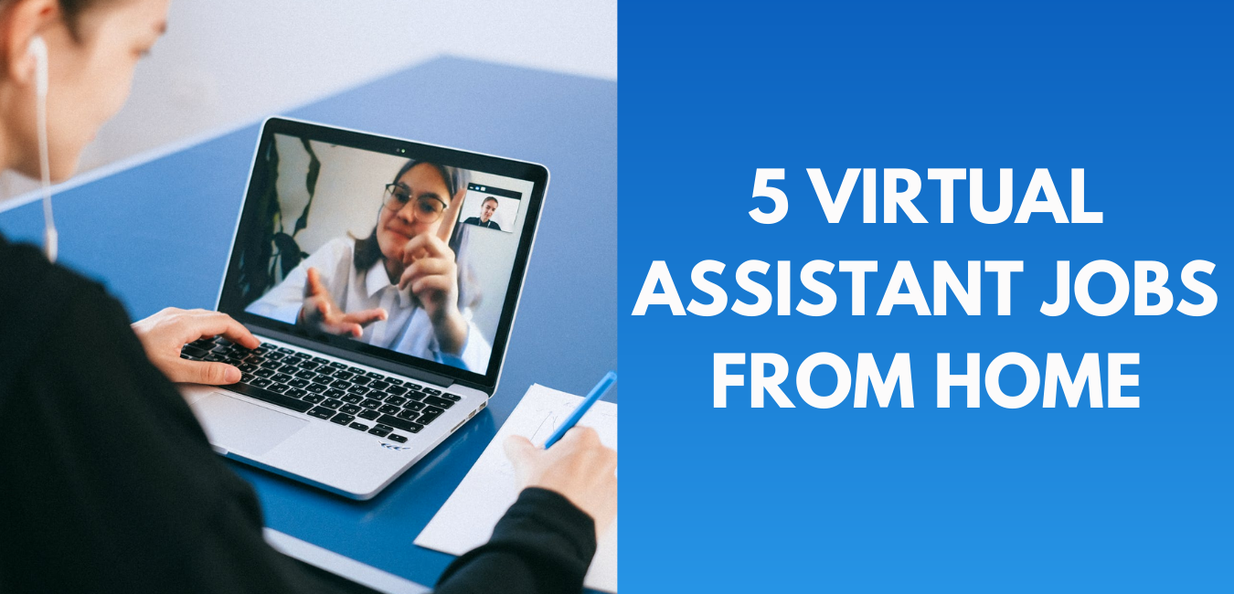 5 Virtual Assistant Jobs from Home