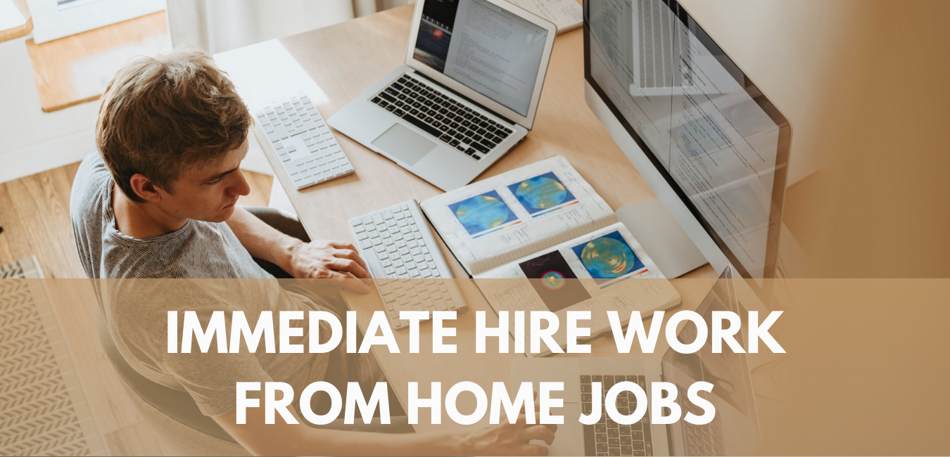 Immediate Hire Work from Home Jobs