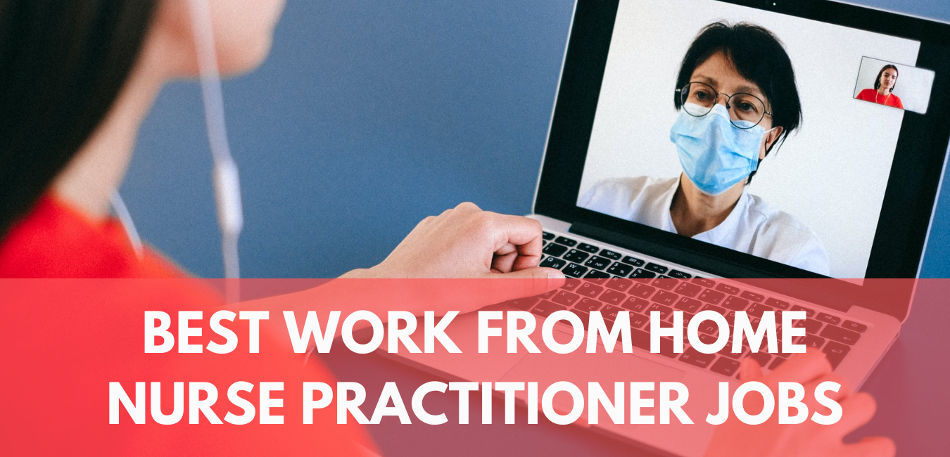 Work from Home Nurse Practitioner Jobs