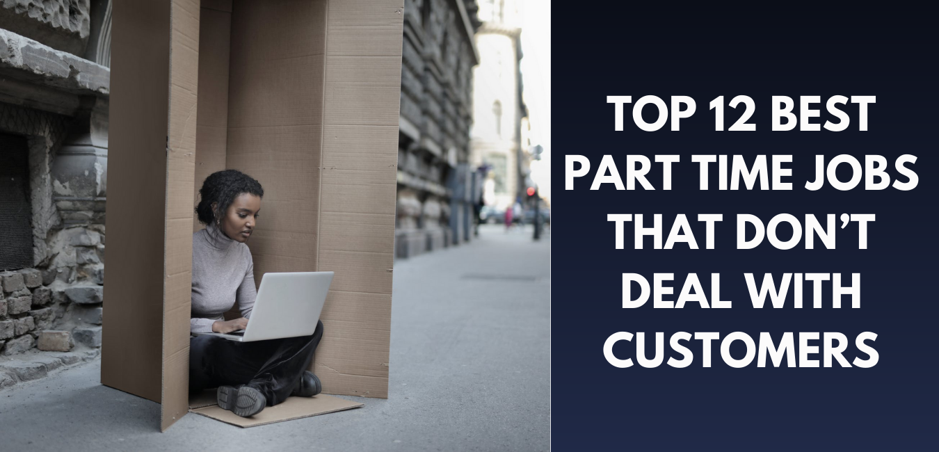 Top 12 Best Part Time Jobs That Don't Deal with Customers